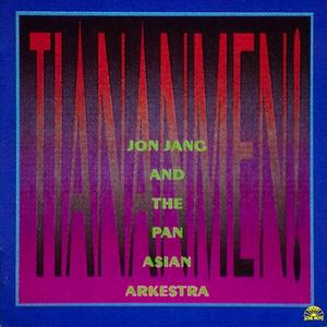 CD Tiananmen Jon Jang , Pan Asian Arkesta