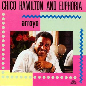 Arroyo - CD Audio di Chico Hamilton,Euphoria
