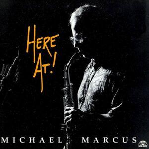 CD Here at! di Michael Marcus