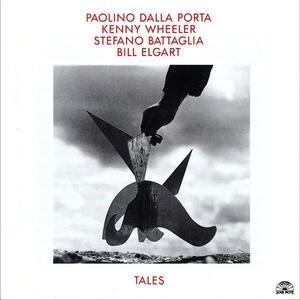Tales - CD Audio di Kenny Wheeler,Stefano Battaglia,Paolino Dalla Porta