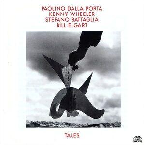 CD Tales Kenny Wheeler , Stefano Battaglia , Paolino Dalla Porta