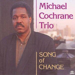 CD Song of Change di Michael Cochrane (Trio)