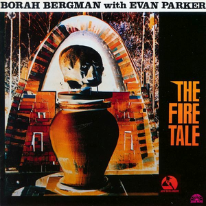 CD The Fire Tale Evan Parker , Borah Bergman