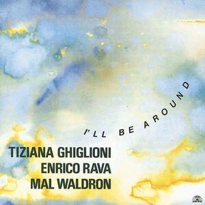 CD I'll Be Around Enrico Rava , Mal Waldron , Tiziana Ghiglioni