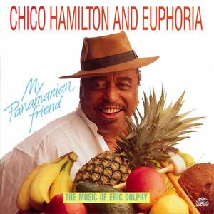 My Panammanian Friend - CD Audio di Chico Hamilton,Euphoria