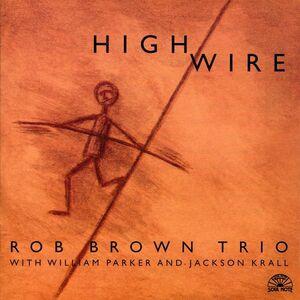 CD High Wire di Rob Brown (Trio)