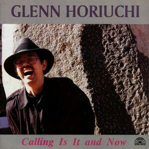 CD Calling is it and now di Glenn Horiuchi
