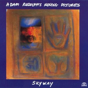 CD Skyway di Adam Rudolph's Moving Pictures