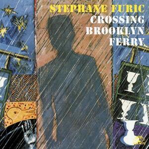 Crossing Brooklyn Ferry - CD Audio di Stephane Furic
