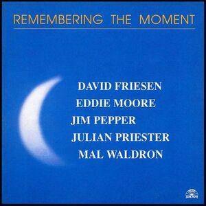 CD Remembering the Moment Mal Waldron , David Friesen , Eddie Moore