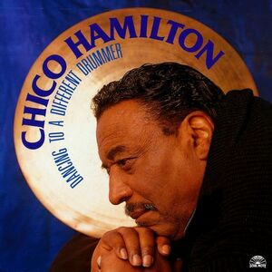 CD Dancing to a Different Drummer di Chico Hamilton