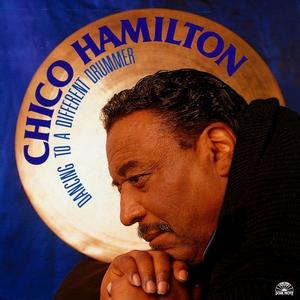 CD Dancing to a Different Drummer di Chico Hamilton