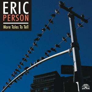 More Tales to Tell - CD Audio di Eric Person