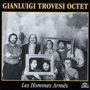 Les Hommes Armes - CD Audio di Gianluigi Trovesi