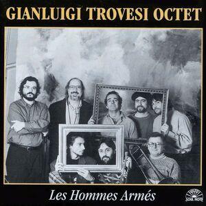 CD Les Hommes Armes di Gianluigi Trovesi (Octet)