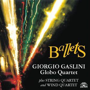 CD Ballets Giorgio Gaslini , Globo Quartet