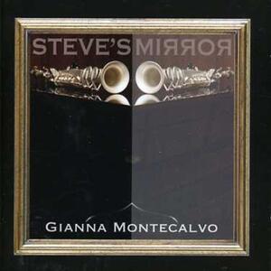 Steve's Mirror - CD Audio di Gianna Montecalvo