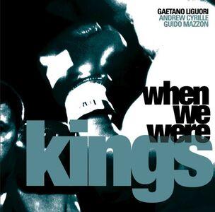 CD When We Were Kings Gaetano Liguori , Andrew Cyrille , Guido Mazzon