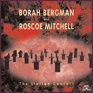 CD The Italian Concert Roscoe Mitchell , Borah Bergman