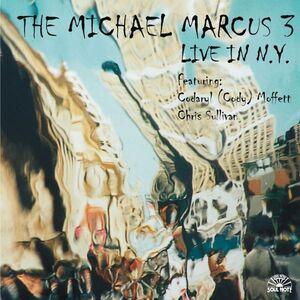 CD Live in New York di Michael Marcus (Trio)