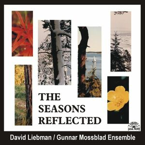 CD The Seasons Reflected David Liebman , Gunnar Mossblad (Ensemble)