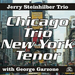 CD Chicago Trio New York Tenor di Jerry Steinhilber (Trio)