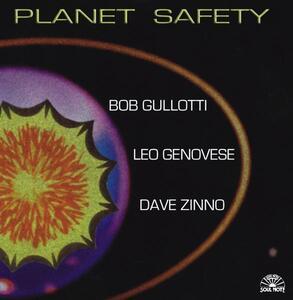 Planet Safety - CD Audio di Bob Gullotti,Leo Genovese,Davide Zinno