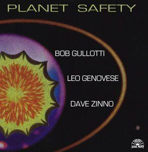 CD Planet Safety Bob Gullotti , Leo Genovese , Davide Zinno