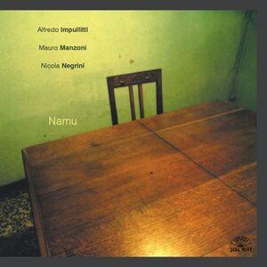 Foto Cover di Namu, CD di Alfredo Impullitti (Trio), prodotto da Soul Note