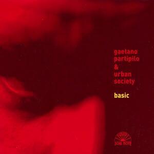 Basic - CD Audio di Gaetano Partipilo,Urban Society
