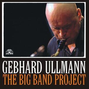 The Big Band Project - CD Audio di Gebhard Ullmann