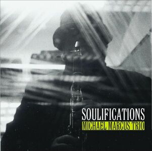 CD Soulifications di Michael Marcus (Trio)