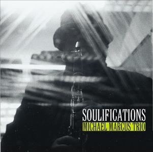 CD Soulifications di Michael Marcus (Trio)