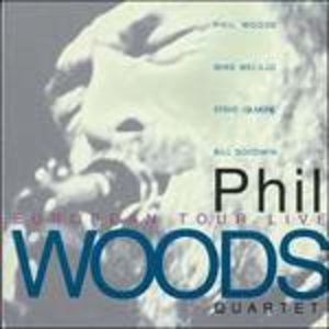 CD European Tour Live di Phil Woods