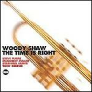 CD The Time is Right di Woody Shaw