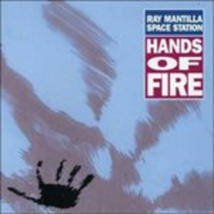 CD Hands of Fire di Ray Mantilla (Space Station)