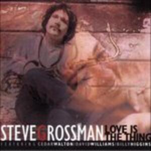 Love is the Thing - CD Audio di Steve Grossman