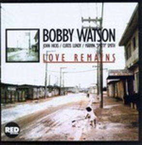 CD Love Remains di Bobby Watson