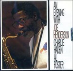 An Evening with - CD Audio di Charlie Haden,Joe Henderson,Al Foster
