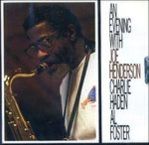 CD An Evening with Charlie Haden , Joe Henderson , Al Foster