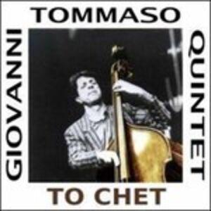 CD To Chet di Giovanni Tommaso (Quintet)