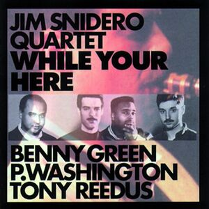CD While You're Here di Jim Snidero