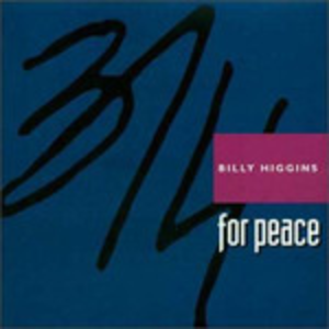 CD 3/4 for Peace di Billy Higgins