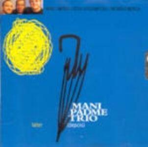 CD Later (Depois) di Mani Padme Trio