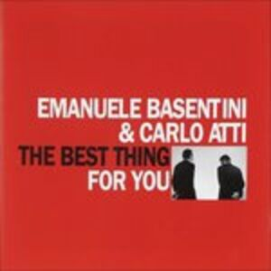 CD The Best Thing for You Carlo Atti , Emanuele Basentini