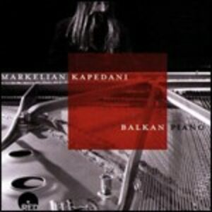 CD Balkan Piano di Markelian Kapedani
