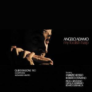 My Foolish Arp - CD Audio di Angelo Adamo