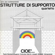 Cioè - Vinile LP di Strutture di Supporto (Quartetto)