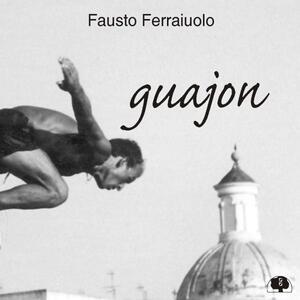 Guajon - CD Audio di Fausto Ferraiuolo