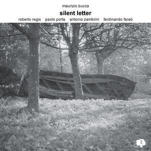 Silent Letter - CD Audio di Maurizio Bucca